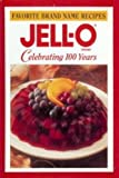 Jell-o: Celebrating 100 years (Favorite brand name recipes) (0785323007) by Publications International Ltd