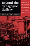 img - for Beyond the Synagogue Gallery: Finding a Place for Women in American Judaism by Karla Goldman (2001-09-20) book / textbook / text book