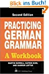 Practicing German Grammar: A Workbook...