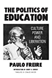 The Politics of Education: Culture, Power and Liberation (0897890434) by Paulo Freire