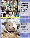 Das Erste Englische Lesebuch für Anfänger, Band 2: Stufe A2 zweisprachig mit englisch-deutscher Übersetzung (Gestufte Englische Lesebücher)
