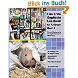Das Erste Englische Lesebuch für Anfänger, Band 2: Stufe A2 zweisprachig mit englisch-deutscher Übersetzung (Gestufte...