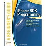 iPhone SDK Programming, A Beginner's Guide ~ James A. Brannan