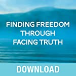 Finding Freedom Through Facing Truth: Discover God's Truth and Embrace Your Path to Freedom | Joyce Meyer