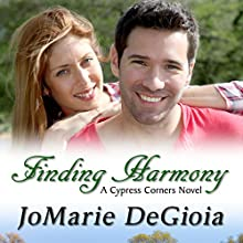 Finding Harmony: Cypress Corners, Book 1 (       UNABRIDGED) by JoMarie DeGioia Narrated by Wendy Rich Stetson