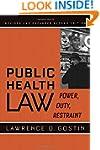 Public Health Law: Power, Duty, Restr...