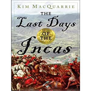 The Last Days of the Incas | [Kim MacQuarrie]