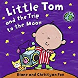 Little Tom and the Trip to the Moon (1862337748) by Fox, Christyan