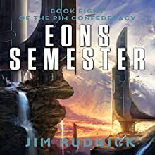 Eons Semester: The RIM Confederacy, Book 8 Audiobook by Jim Rudnick Narrated by Paul Clewell