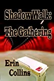 Shadow Walk: The Gathering