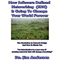 How Software Defined Networking (SDN) Is Going to Change Your World Forever: The Revolution in Network Design and How It Affects You Audiobook by Jim Anderson Narrated by Jim Anderson
