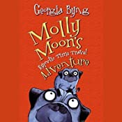 Molly Moon's Hypnotic Time Travel Adventure | [Georgia Byng]