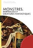 echange, troc Martial Guédron - Monstres, merveilles et créatures fantastiques