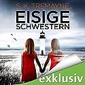 Eisige Schwestern Hörbuch von S. K. Tremayne Gesprochen von: Vera Teltz
