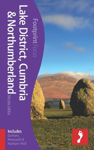 Lake District, Cumbria & Northumberland Footprint Focus Guide: (Includes Durham, Newcastle & Hadrian'S Wall)