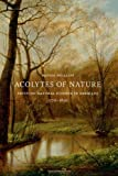 "Denise Phillips, ""Acolytes of Nature: Defining Natural Science in Germany, 1770-1850"" (University of Chicago Press, 2012)"