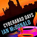 Cyberabad Days Audiobook by Ian McDonald Narrated by Jonathan Keeble