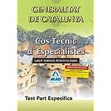 Cos Tècnic D'Especialistes De La Generalitat De Catalunya. Grup Serveis Penitenciaris. Test Part Específica.