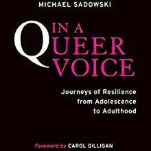 In a Queer Voice: Journeys of Resilience from Adolescence to Adulthood | Livre audio Auteur(s) : Michael Sadowski Narrateur(s) : Jack McKown