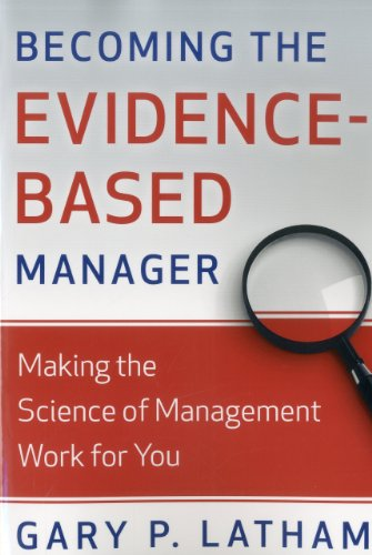 Becoming the Evidence-Based Manager: Making the