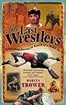 The Last Wrestlers: A Far Flung Journ...