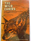 The Wild Canids: Their Systematics, Behavioral Ecology, and Evolution (Behavioral Science Series) (0442224303) by Fox, Michael W.