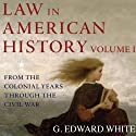 Law in American History : Volume 1: From the Colonial Years Through the Civil War