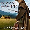 In Want of a Wife Audiobook by Jo Goodman Narrated by Talmadge Ragan