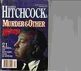 Alfred Hitchcocks Murder & Other Mishaps (Anthology #27)
