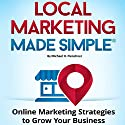 Local Marketing Made Simple: Online Marketing Strategies to Grow Your Business Audiobook by Michael H. Fleischner Narrated by Scott McFall