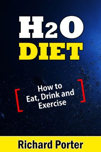 H2O Diet: How To Eat, Drink And Exercise