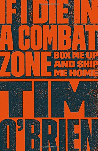 If I Die in a Combat Zone: Box Me Up and Ship Me Home