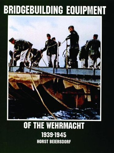 Bridgebuilding Equipment of the Wehrmacht 1939-1945: (Schiffer Military History) by Horst Beiersdorf (1998-06-01)