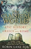 The Classical World: An Epic History of Greece and Rome (0141021411) by Lane Fox, Robin