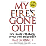My Fire's Gone Out!: How to Cope With Change in Your Work and Lifeby Liam O'Connell