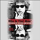 Who Is That Man?: In Search of the Real Bob Dylan Hörbuch von David Dalton Gesprochen von: Jeremy Arthur