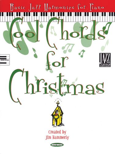 Cool Chords for Christmas: Basic Jazz Harmonies for Piano (Songbook)