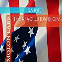 The Revolution Begins: Molon Labe (       UNABRIDGED) by G. S. Kyle Narrated by G. S. Kyle