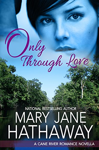 Only Through Love: (Cane River Romance Book Three)