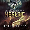 Heretic: The Singularity, Book 1 Audiobook by David Beers Narrated by Sean Patrick Hopkins