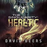 Heretic: The Singularity, Book 1 | David Beers