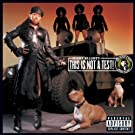 This Is Not A Test! (U.S. Explicit Version) [Explicit]