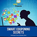 Smart Couponing Secrets |  HowExpert Press,Natalie Fahey