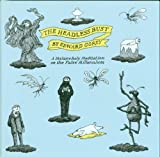 The Headless Bust: A Melancholy Meditation for the False Millennium (0151005141) by Gorey, Edward