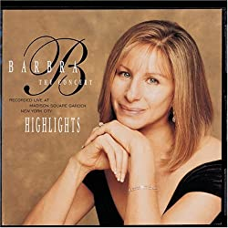 Barbra Streisand - The Concert Highlights