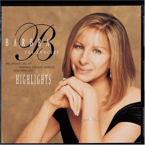 Barbra Streisand - The Concert [Highlights] - Zortam Music