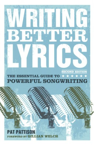 Writing Better Lyrics, by Pat Pattison