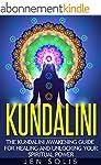 Kundalini: The Kundalini Awakening Gu...