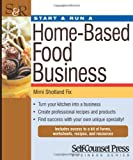 Start & Run a Home-Based Food Business: Turn your kitchen into a business. (Start and Run A)