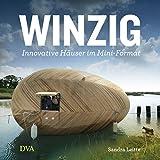 Winzig - Innovative Häuser im Mini-Format